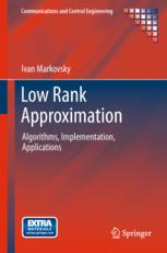 Low Rank Approximation: Algorithms, Implementation, Applications.