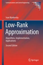 Low-Rank Approximation, Algorithms, Implementation, Applications - second edittion